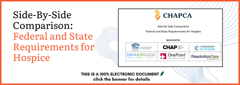 Side By Side Comparison: Federal and State Requirements for Hospice This is a 100% ELECTRONIC DOCUMENT click for details